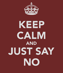 "Keep Calm Just Say Noa9d9 - Don't Be Afraid to Say ""No"" to Your Boss"